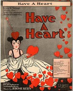 "Sheet music cover of ""Have a Heart"", from the musical of the same name."